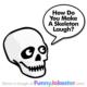 Funny Skeleton Joke