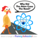 Funny Atom Cross The Road Joke!