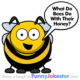 Funny Honey Bee Joke